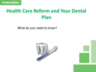 Health Care Reform and Your Dental Plan