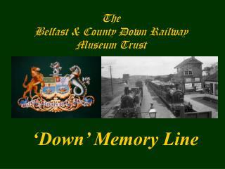 The Belfast & County Down Railway Museum Trust
