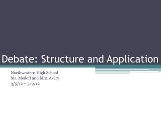 Debate: Structure and Application
