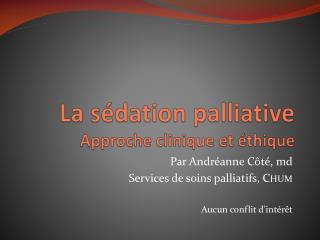 La sédation palliative  Approche clinique et éthique