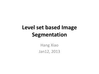 Level set based Image Segmentation