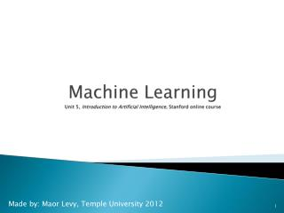 Machine Learning Unit 5, Introduction to Artificial  Intelligence,  Stanford  online course
