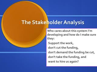 The Stakeholder Analysis