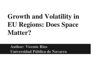 Growth and Volatility in EU Regions: Does Space Matter?