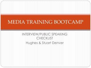 MEDIA TRAINING BOOTCAMP