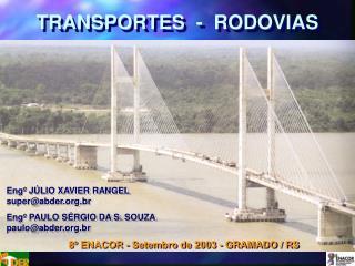 Eng  J LIO XAVIER RANGEL             superabder.br  Eng  PAULO S RGIO DA S. SOUZA pauloabder.br