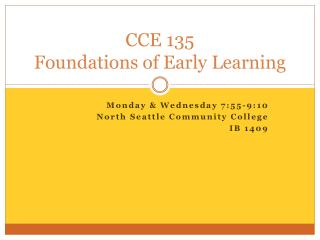 CCE 135 Foundations of Early Learning