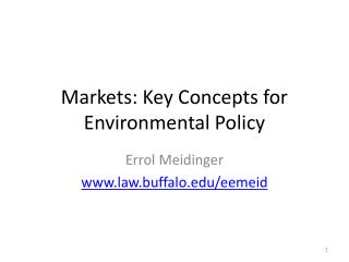 Markets: Key Concepts for  Environmental Policy