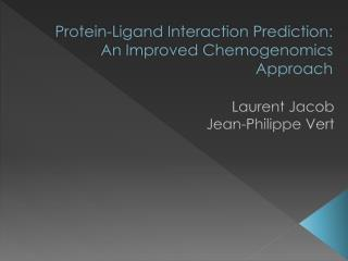 Protein-Ligand Interaction Prediction:  An Improved Chemogenomics Approach