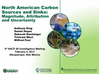 North American Carbon Sources and Sinks:   Magnitude, Attribution  and Uncertainty