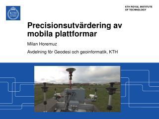 Precisionsutvärdering av mobila plattformar