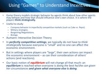 Using �Games� to Understand Incentives