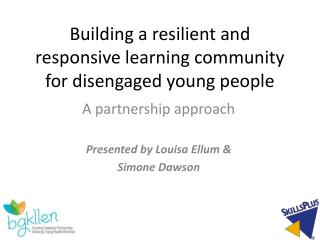 Building a resilient and responsive learning community for disengaged young people
