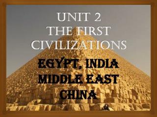 Unit 2 The First Civilizations