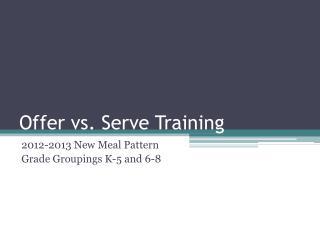 Offer vs. Serve Training