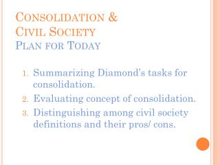 Consolidation &  Civil Society Plan for Today
