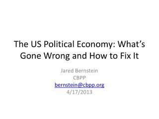The US Political Economy: What's Gone Wrong and How to Fix It