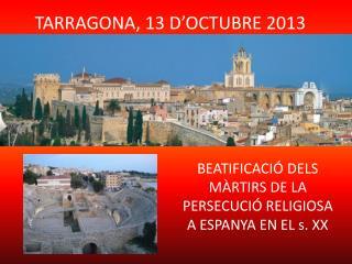 TARRAGONA, 13 D'OCTUBRE 2013