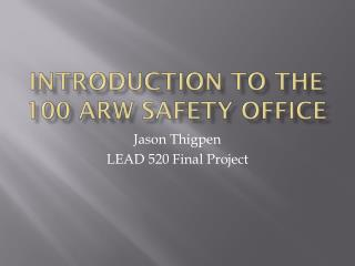 Introduction to the 100 ARW Safety Office