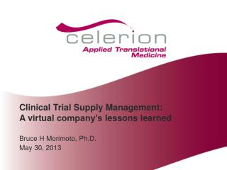 Clinical Trial Supply Management:  A  virtual  company's  l essons learned