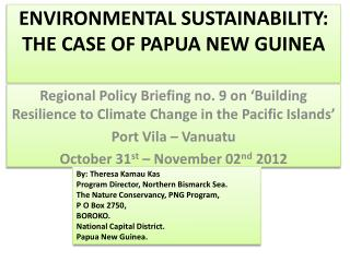 ENVIRONMENTAL SUSTAINABILITY: THE CASE OF PAPUA NEW GUINEA