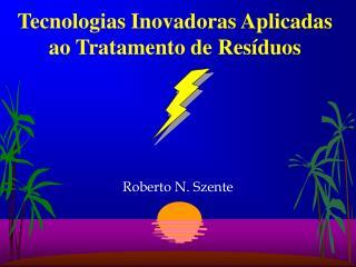Tecnologias Inovadoras Aplicadas ao Tratamento de Res duos
