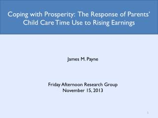 Coping with Prosperity: The Response of Parents' Child Care Time Use to Rising Earnings
