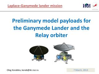 Preliminary model payloads for the Ganymede Lander and the Relay orbiter