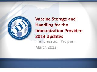 Vaccine Storage and Handling for the Immunization Provider: 2013 Updates