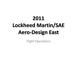 2011 Lockheed Martin/SAE Aero-Design East
