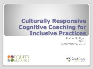 Culturally Responsive Cognitive Coaching for Inclusive Practices