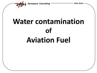 Water contamination of Aviation Fuel