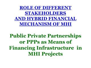 A public private partnership for infrastructure services has four key characteristics: