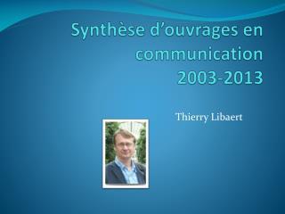 Synthèse d'ouvrages en communication  2003-2013