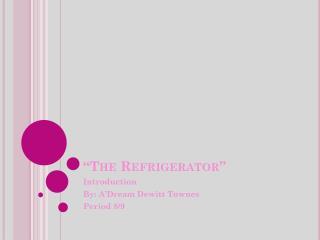 """The Refrigerator"""