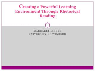 C reating a Powerful Learning Environment Through  Rhetorical Reading