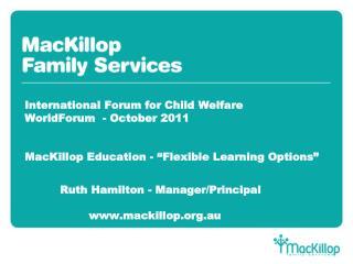 Ruth Hamilton - Manager/Principal                 www.mackillop.org.au