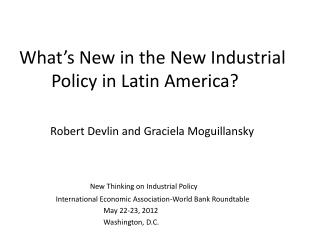 What's New in the New Industrial       	Policy  in  Latin  America ?