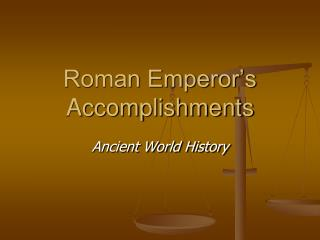 Roman Emperor�s Accomplishments