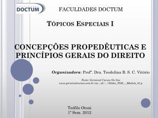 Tópicos Especiais  I CONCEPÇÕES PROPEDÊUTICAS E PRINCÍPIOS  GERAIS DO DIREITO