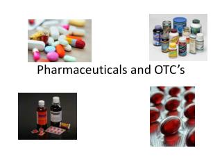 Pharmaceuticals and OTC's