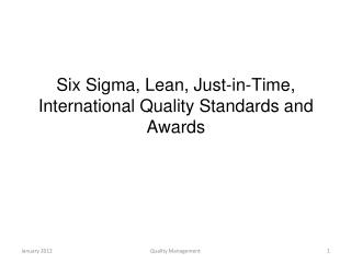 Six Sigma, Lean, Just-in-Time,  International Quality Standards and Awards