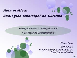 Aula prática: Zoológico Municipal de Curitiba