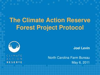 The Climate Action Reserve Forest Project Protocol