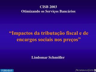 Impactos da tributa  o fiscal e de encargos sociais nos pre os