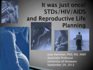 It was just once!  STDs/HIV/AIDS  and Reproductive Life Planning