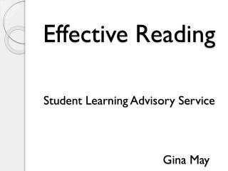 Effective Reading Student Learning Advisory Service Gina May