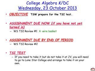 College Algebra  K /DC Wedne sday, 23 October 2013