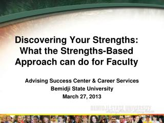 Discovering Your Strengths: What the Strengths-Based Approach can do for Faculty