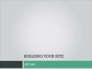 BUILDING YOUR SITE